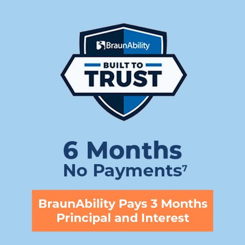 BraunAbility offer 6 months, No Payments plus BraunAbility Pays the Interest